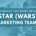 Who Would You Like On Your Star (Wars) Marketing Team?