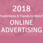 2018 Predictions & Trends To Watch In Online Advertising